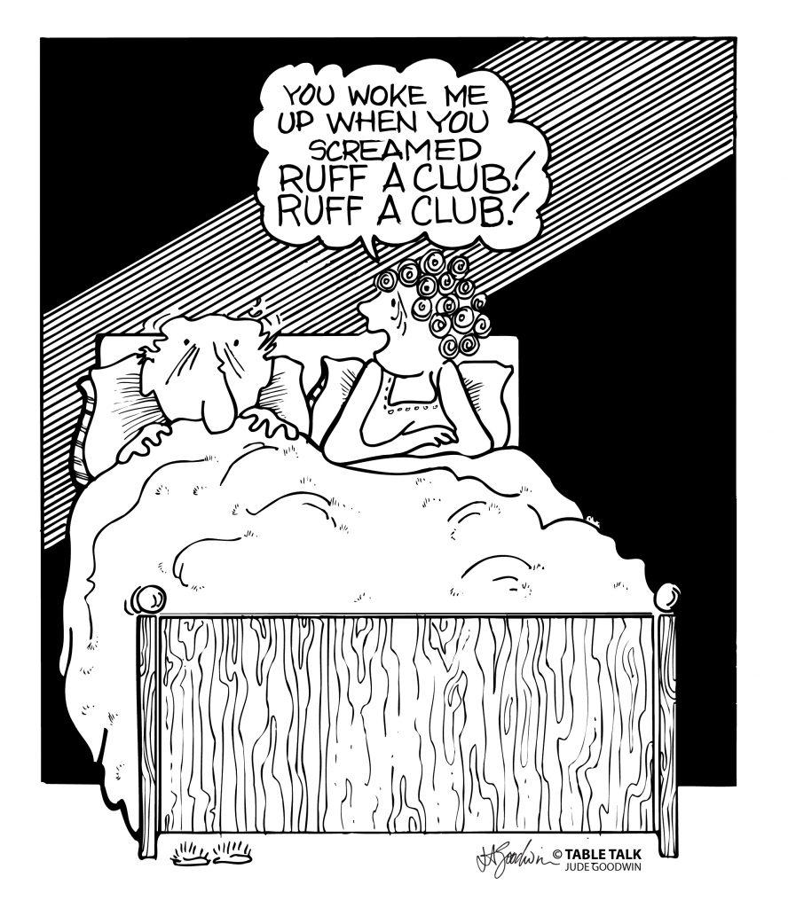 You woke me up when you screamed Ruff a Club! Ruff a Club! Man and woman husband and wife in bed
